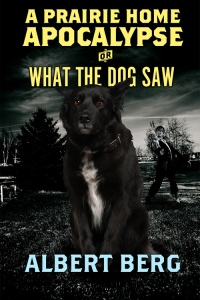 A Prairie Home Apocalypse or: What the Dog Saw